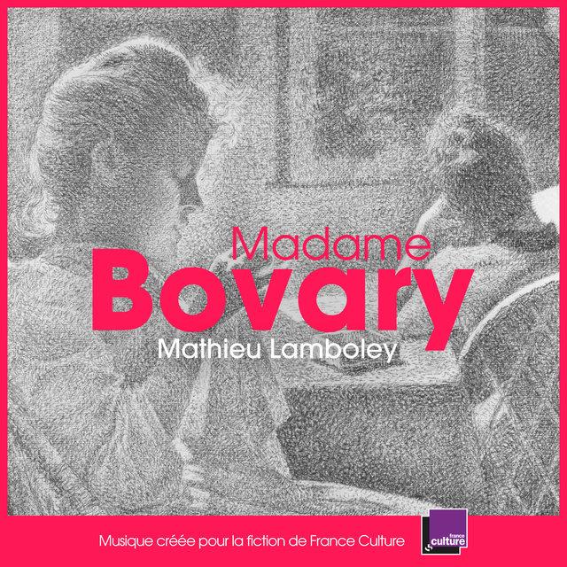 Madame Bovary (Bande originale de la fiction France Culture)