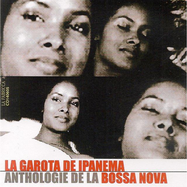 La Garota de Ipanema: Anthologie de la Bossa Nova