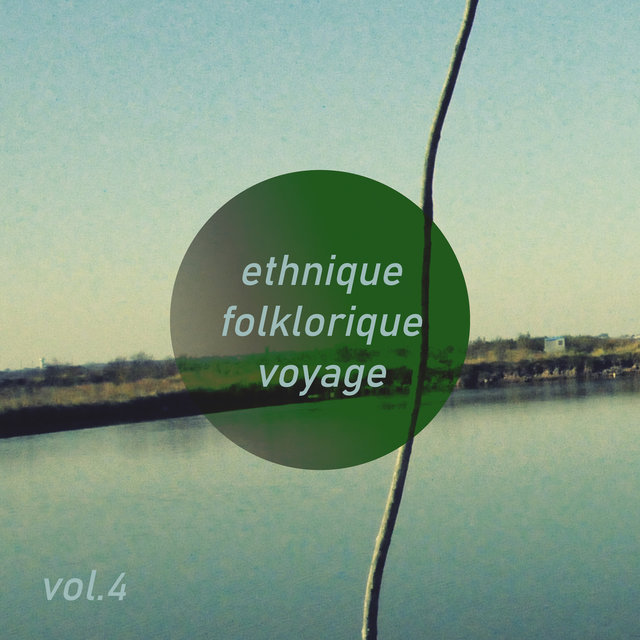 Ethnique Folklorique Voyage, Vol. 4
