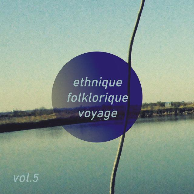 Ethnique Folklorique Voyage, Vol. 5