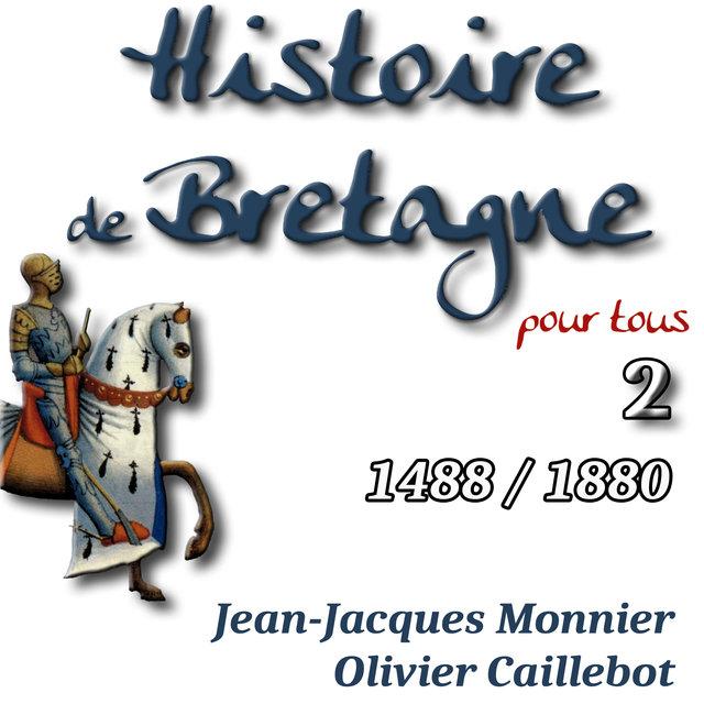 Histoire de Bretagne, Vol. 2 (D'Anne de Bretagne à la Révolution et l'intégration dans une France centralisée)