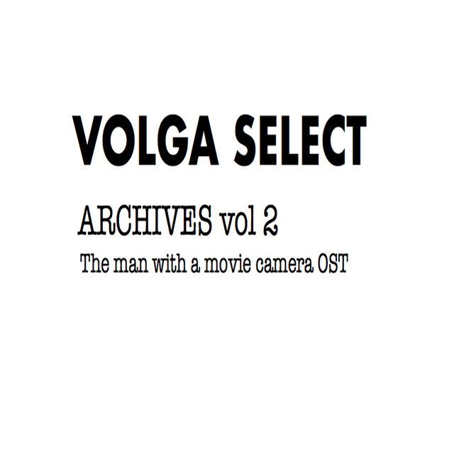 Archives Vol. 2: L'Homme à la caméra (Bande originale du film)