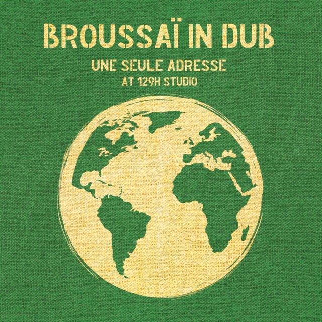 Broussaï in Dub - Une seule adresse at 129H Studio