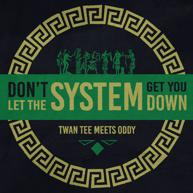 Don't Let the System Get You Down