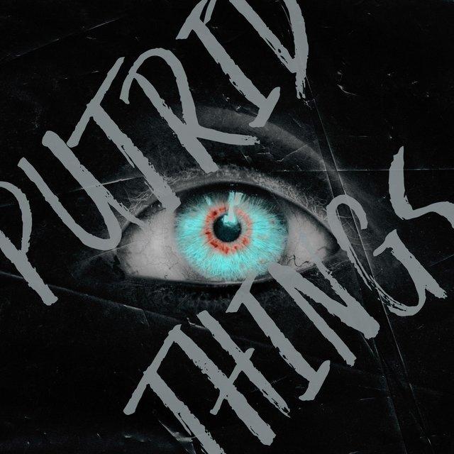 Putrid Things