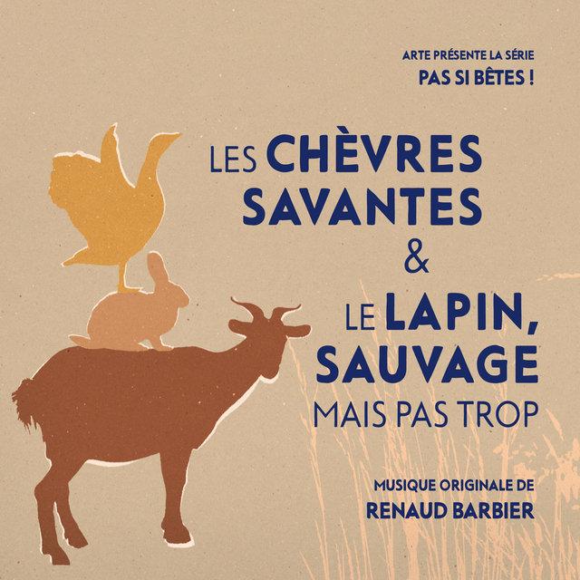 Pas si bêtes ! - Les chèvres savantes & Le lapin, sauvage mais pas trop (Bande originale de la série télévisée)