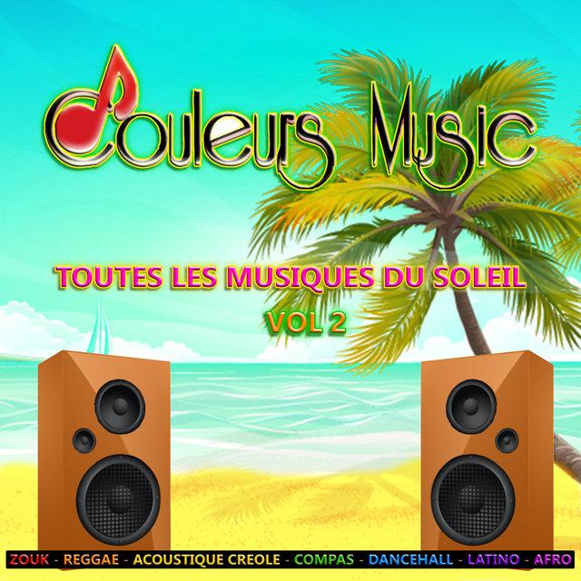 Couverture de Couleurs Music, Vol. 2 : Toutes les musiques du soleil (Zouk, reggae, acoustique créole, compas, dancehall, latino, afro)