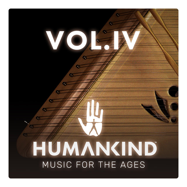 HUMANKIND: Music for the Ages, Vol. IV