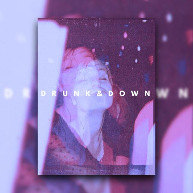 Drunk & Down