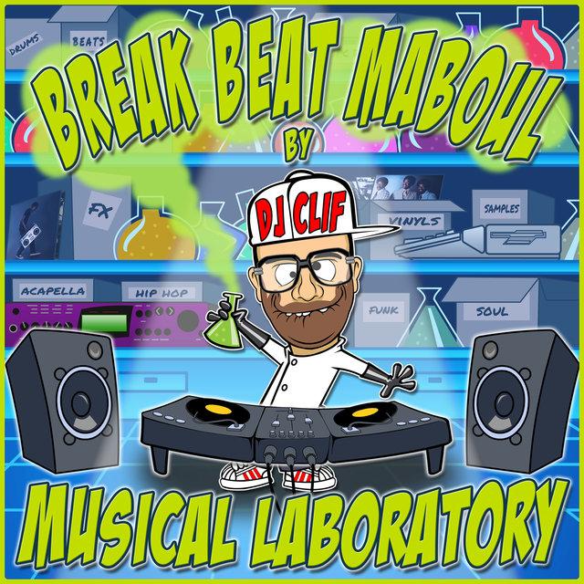 Couverture de Break Beat Maboul: Musical Laboratory