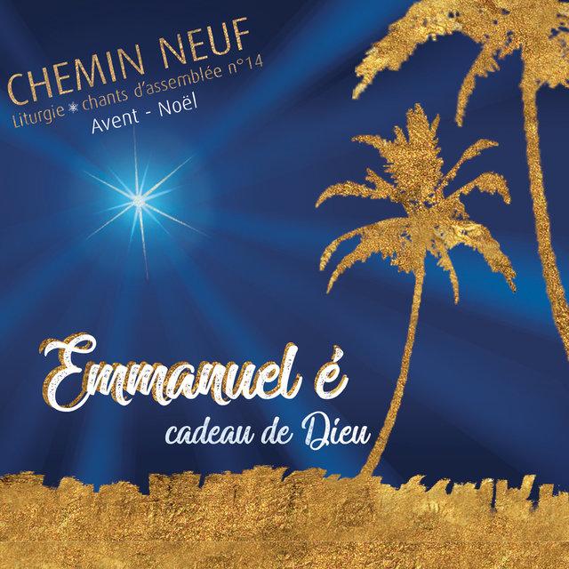 Emmanuel é, Cadeau de Dieu - Liturgie, chants d'assemblée n°14 - Avent Noël