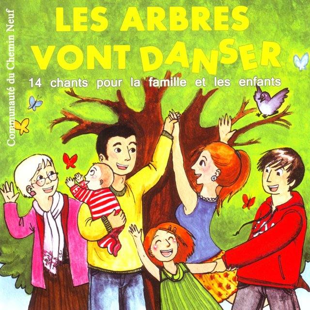 Les arbres vont danser (14 chants pour la famille et les enfants)