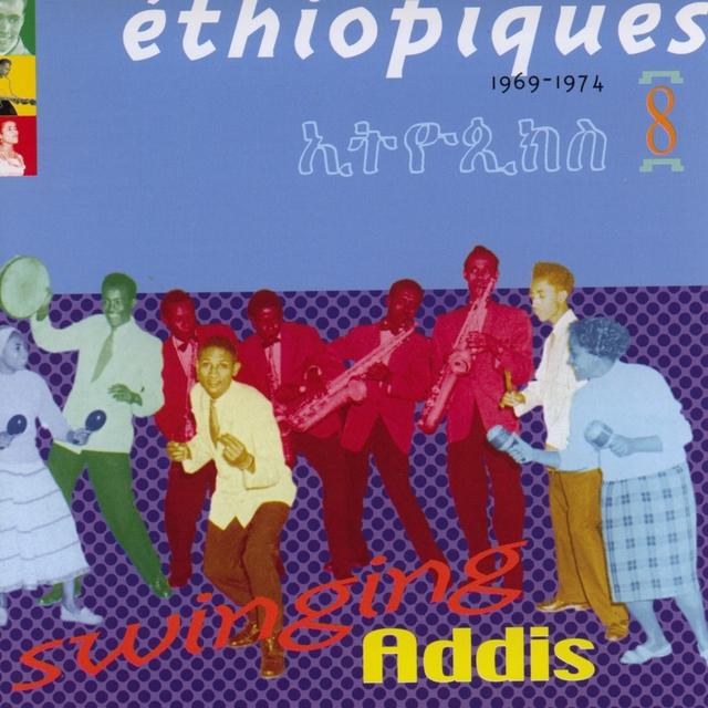 Ethiopiques, Vol. 8: Swinging Addis 1969-1974