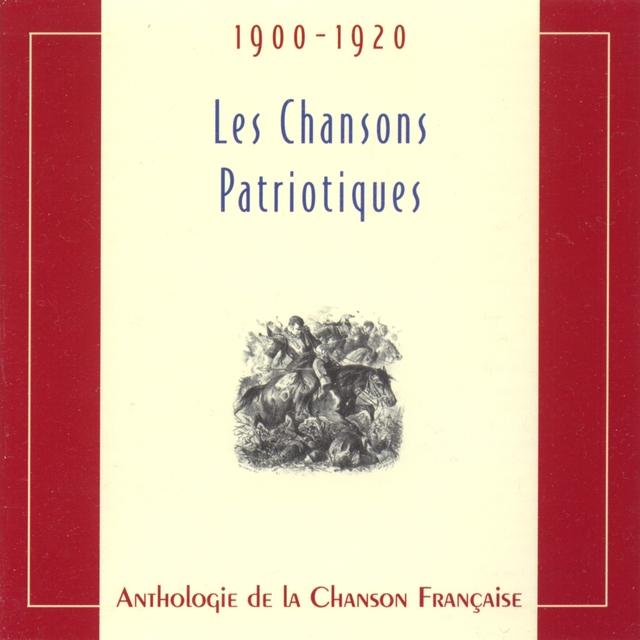 Couverture de Anthologie de la chanson française - les chansons patriotiques (1900-1920)