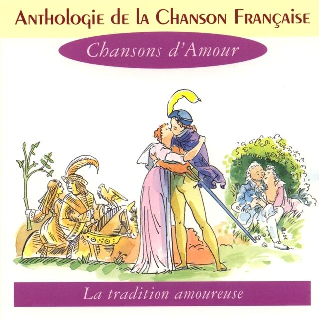 Anthologie de la chanson française - les chansons d'amour