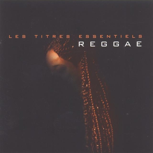 Couverture de Les titres essentiels Reggae Essentials