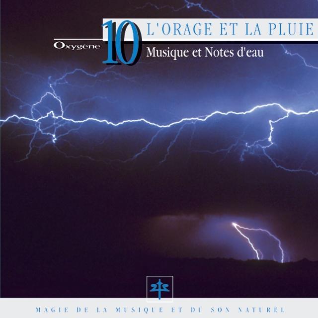 Oxygène 10 : L'orage et la pluie