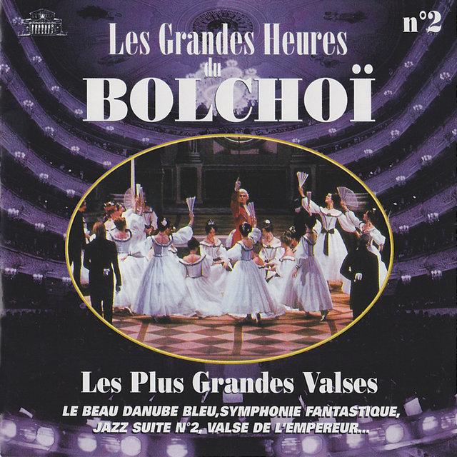 Les grandes heures du Bolchoï, Vol. 2: Les plus grandes valses