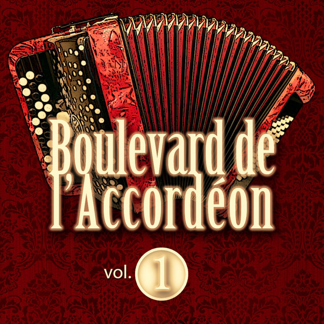 Boulevard de l'accordéon, Vol. 1
