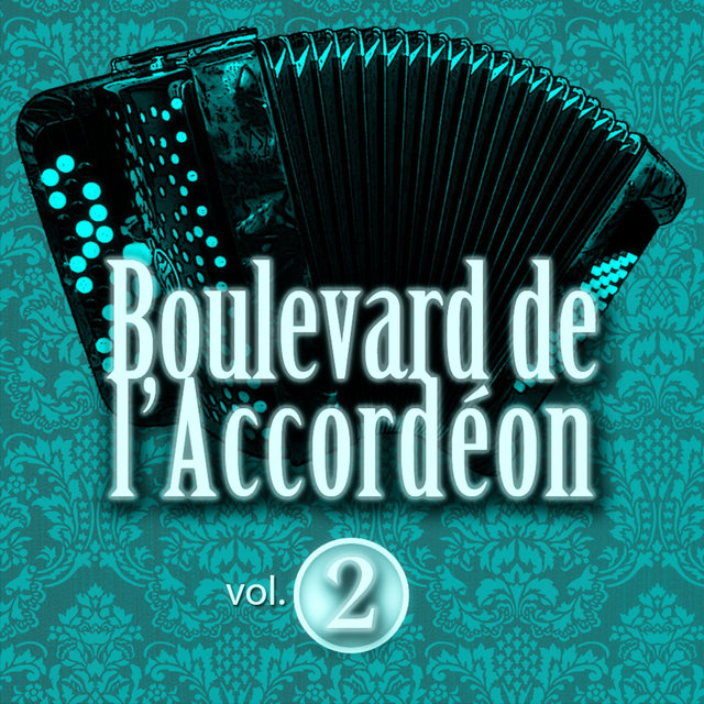 Boulevard de l'accordéon, Vol. 2