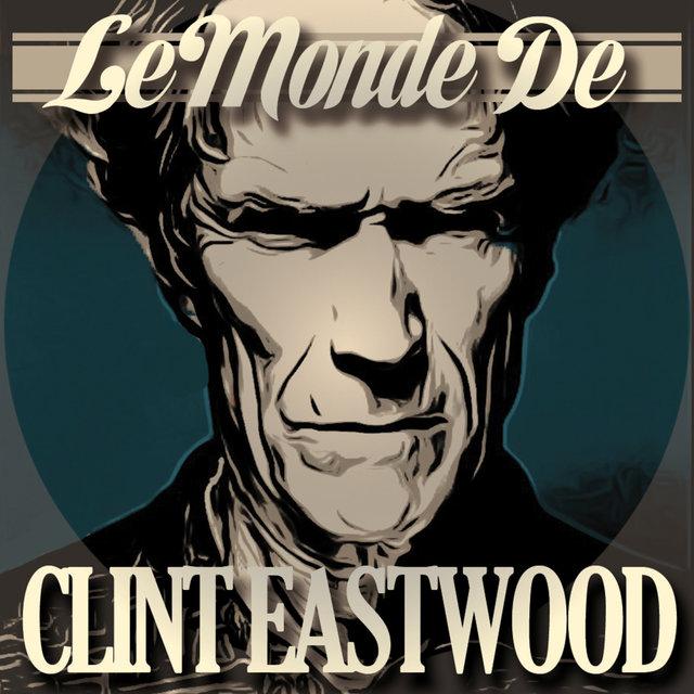 Le Monde de Clint Eastwood