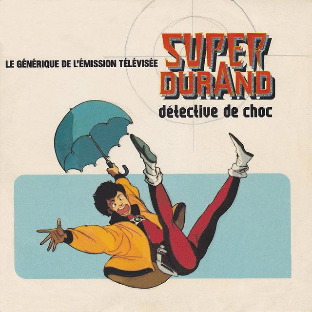 Super Durand (Détective de choc) [Générique de l'émission télévisée] - Single
