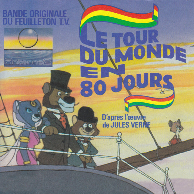 Le tour du monde en 80 jours (D'après l'œuvre de Jules Verne) [Bande originale du feuilleton TV] - Single