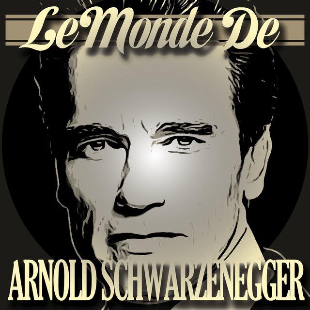 Couverture de Le monde d'Arnold Schwarzenegger