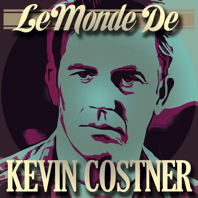 Couverture de Le monde de Kevin Costner