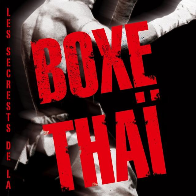 Couverture de Les secrets de la boxe thaï