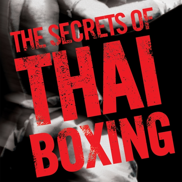 Couverture de The Secrets of Thaï Boxing