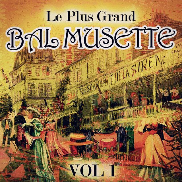 Couverture de Le plus grand bal musette, Vol. 1