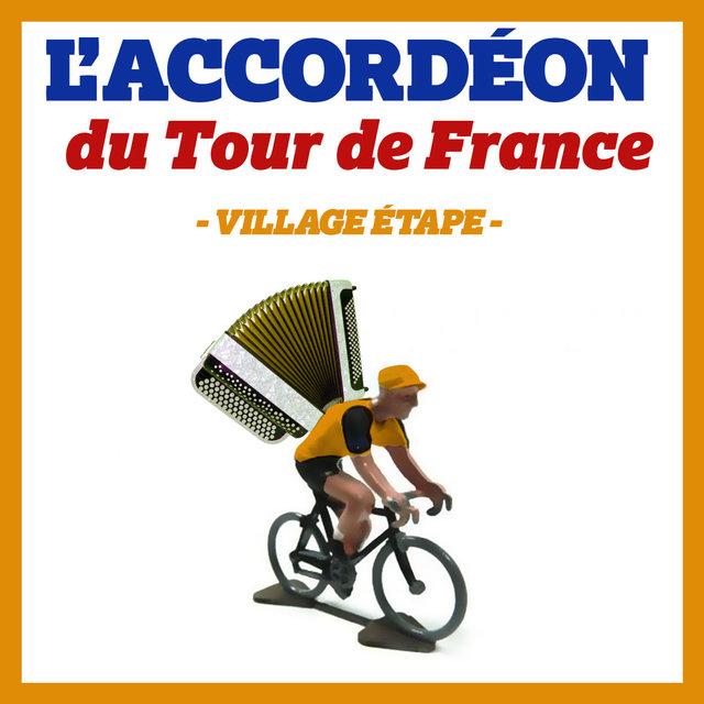 L'accordéon du Tour de France: Village étape