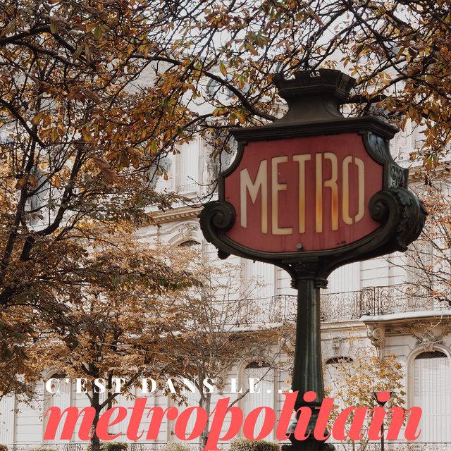 C'est dans le métropolitain
