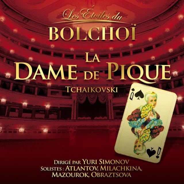 Tchaïkovsky: La Dame de Pique (Les Etoiles du Bolchoï)