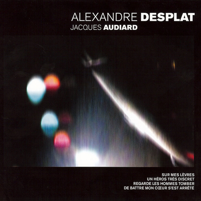 Alexandre Desplat / Jacques Audiard