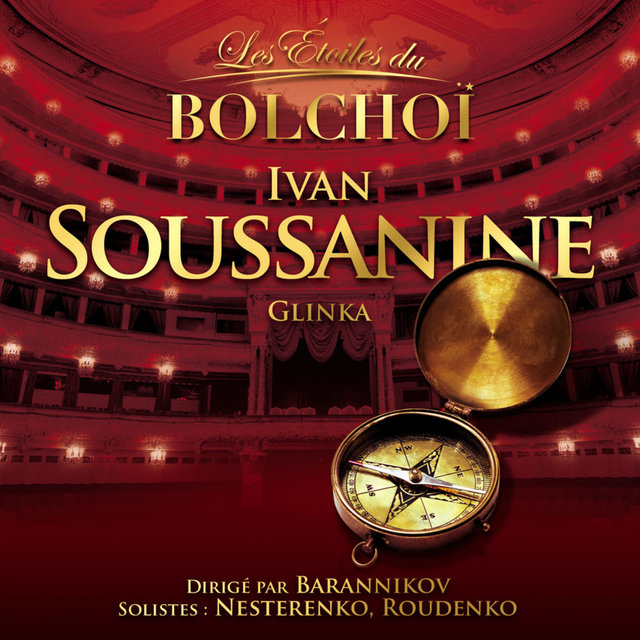 Glinka: Ivan Soussanine (Les Etoiles du Bolchoï)