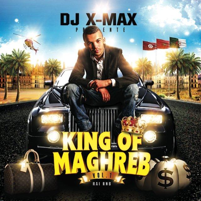 Dj X-Max présente: King of Maghreb, Vol. 1 (Rai R'n'B)
