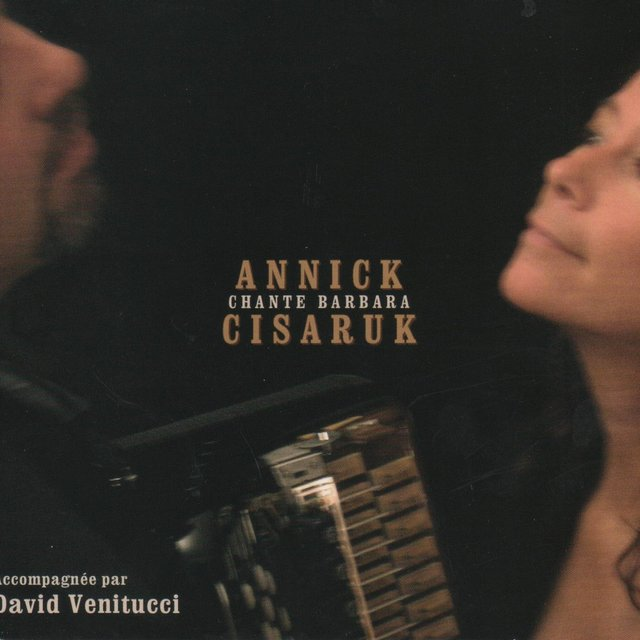 Annick Cisaruk chante Barbara (Accompagnée par David Venitucci)