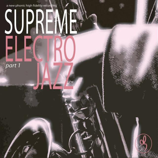 Supreme Electro Jazz, Pt. 1