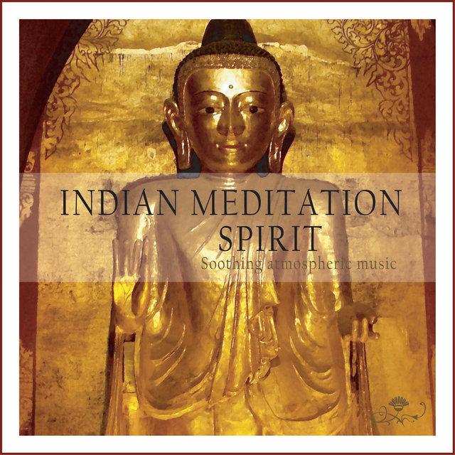 Indian Meditation Spirit (Soothing Atmospheric Music)