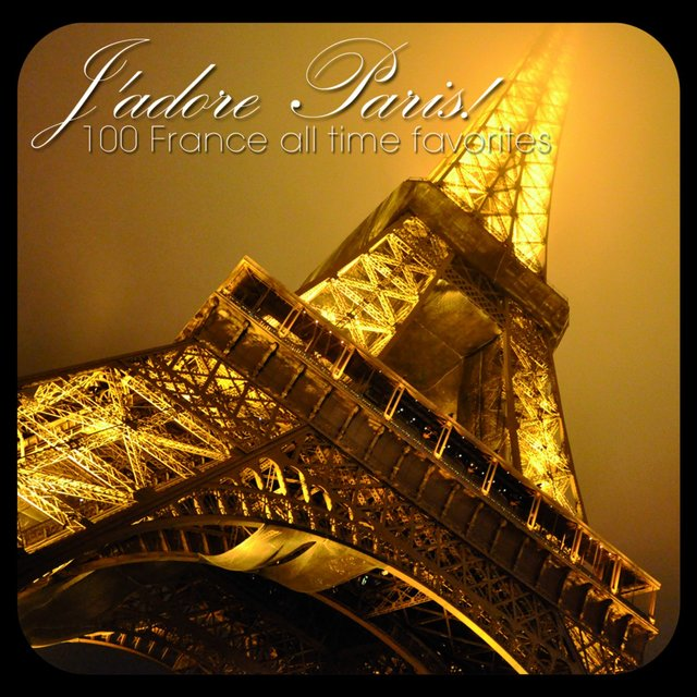 Couverture de J'adore Paris! - 100 France All Time Favorites