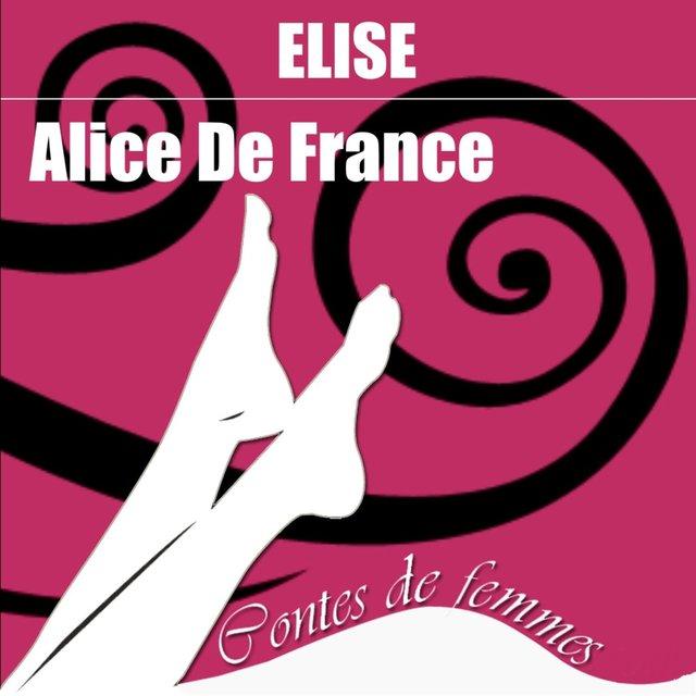 Contes de femmes: Elise (Texte intégral)
