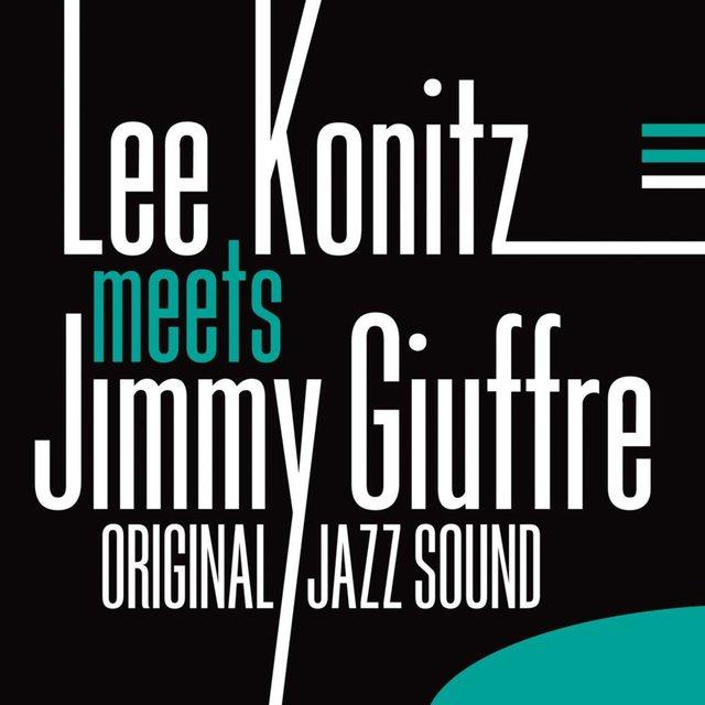 Original Jazz Sound:Lee Konitz Meets Jimmy Giuffre