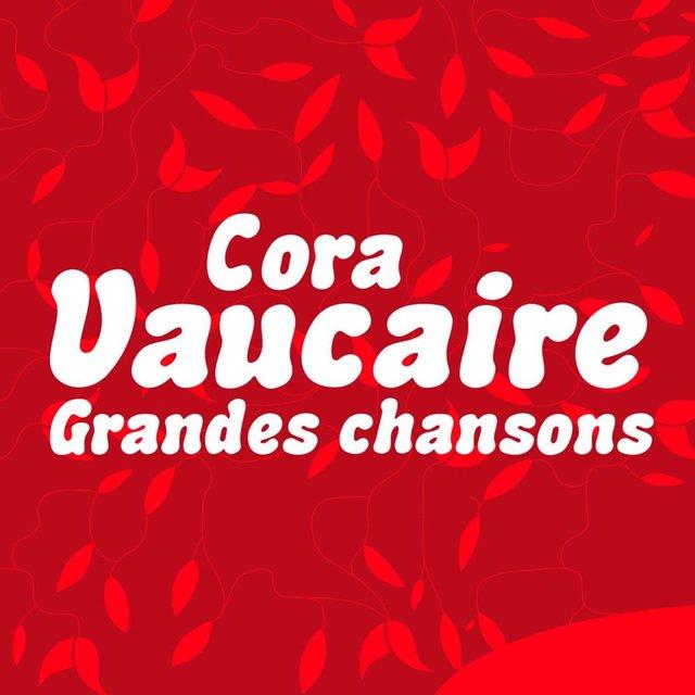 Cora Vaucaire: Grandes chansons