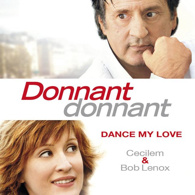 """Dance My Love (Générique du film """"Donnant, donnant"""")"""