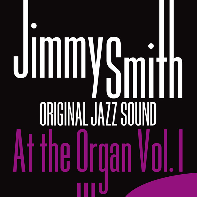 Original Jazz Sound: Jimmy Smith at the Organ, Vol. 1