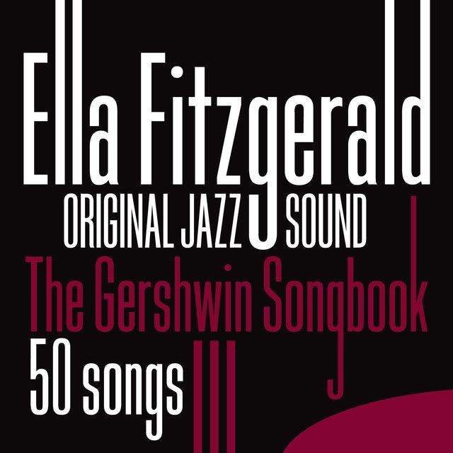 Original Jazz Sound:The Gershwin Songbook: 50 Songs