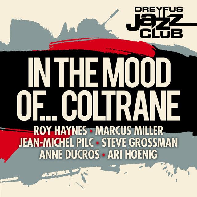 Dreyfus Jazz Club: In the Mood of... Coltrane