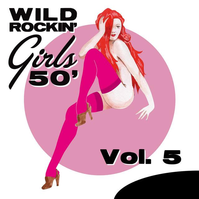 Wild Rockin' Girls 50', Vol. 5